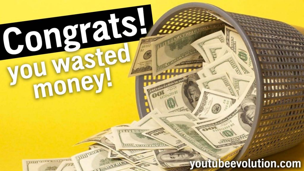 You Wasted Your Money